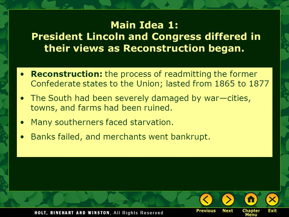 Main Idea 1: President Lincoln and Congress differed in their views as Reconstruction began.