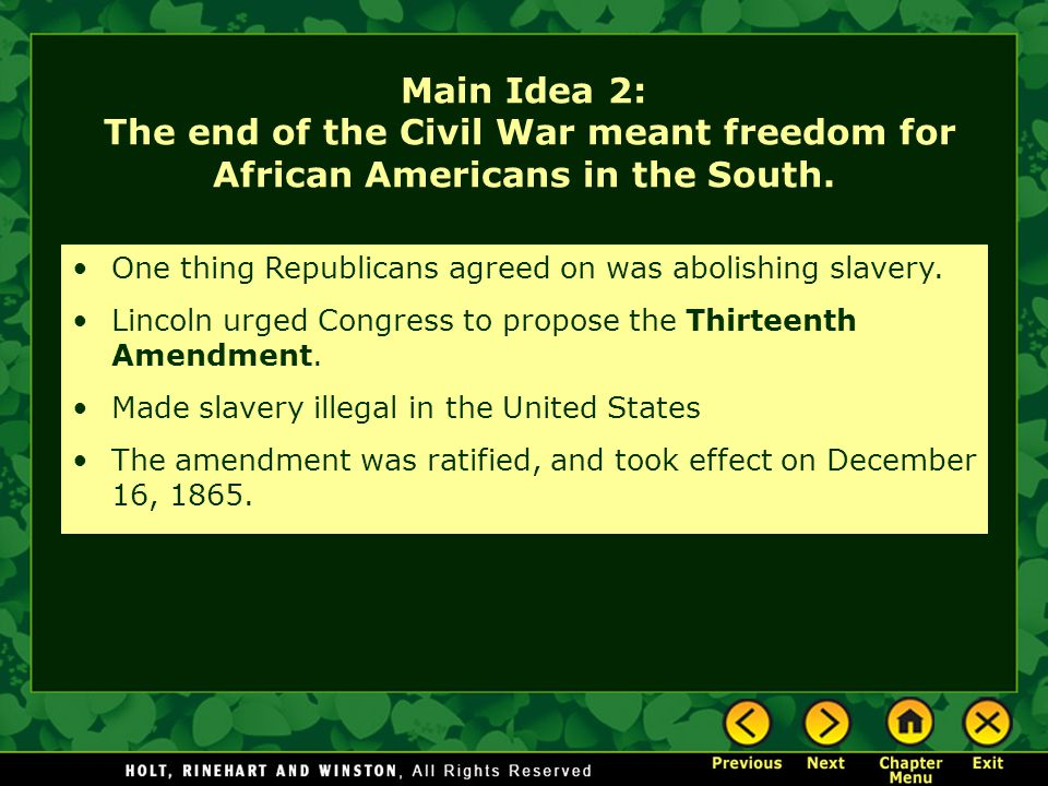 Main Idea 2: The end of the Civil War meant freedom for African Americans in the South.