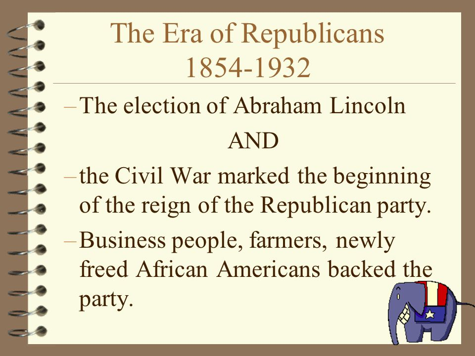 The Era of Republicans 1854-1932