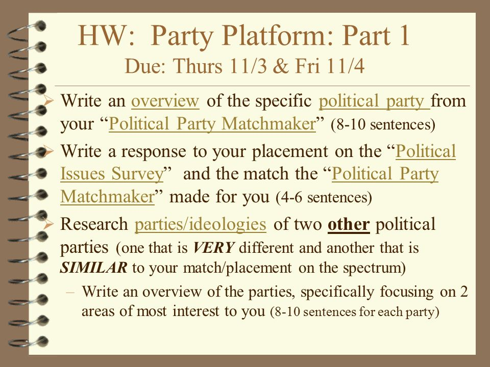 HW: Party Platform: Part 1 Due: Thurs 11/3 & Fri 11/4