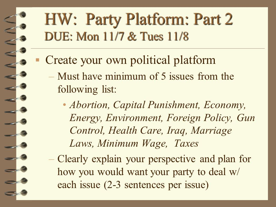 HW: Party Platform: Part 2 DUE: Mon 11/7 & Tues 11/8