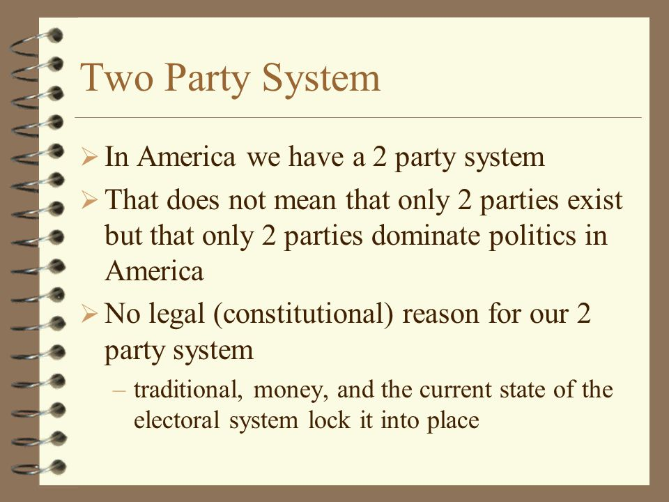 Two Party System In America we have a 2 party system