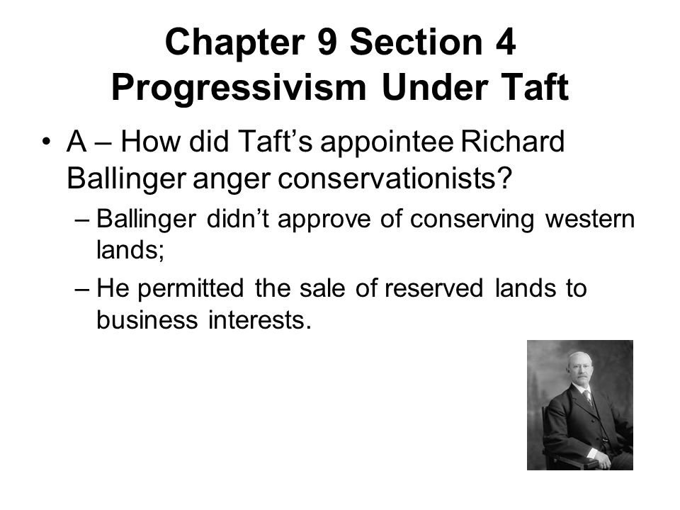 Chapter 9 Section 4 Progressivism Under Taft