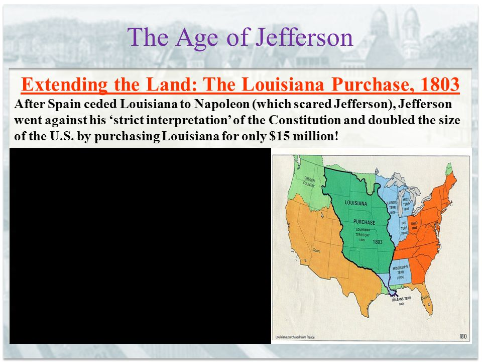 Extending the Land: The Louisiana Purchase, 1803