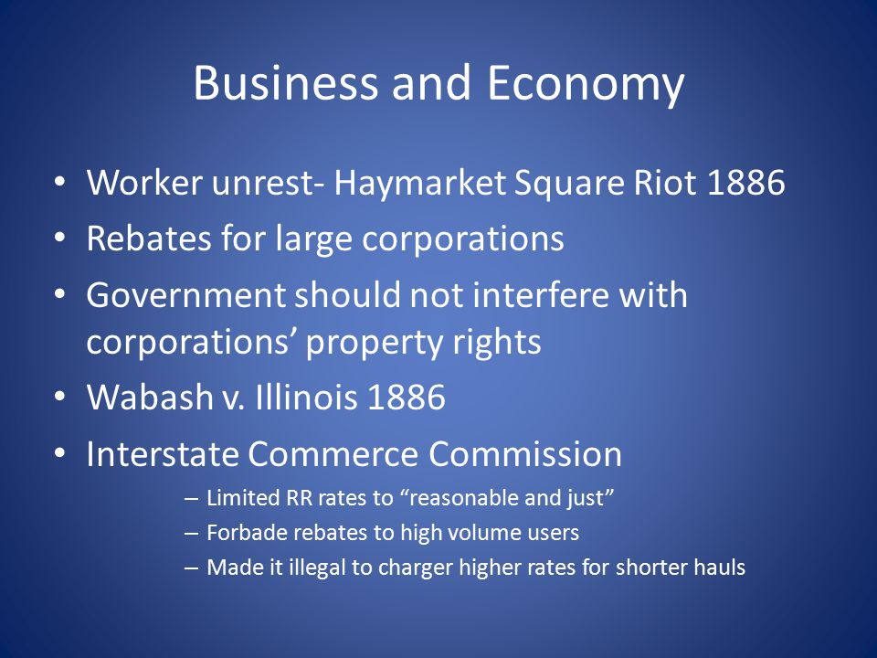 Business and Economy Worker unrest- Haymarket Square Riot 1886