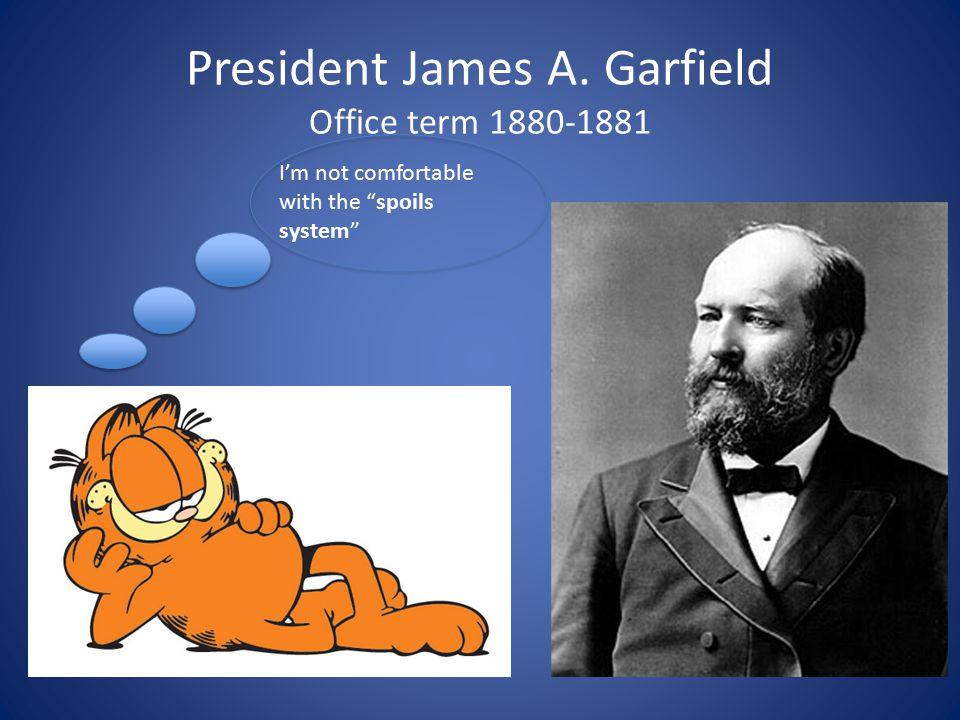President James A. Garfield Office term 1880-1881