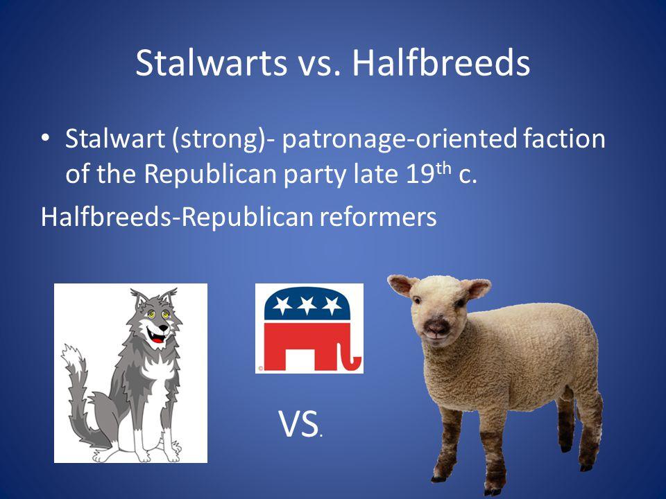 Stalwarts vs. Halfbreeds