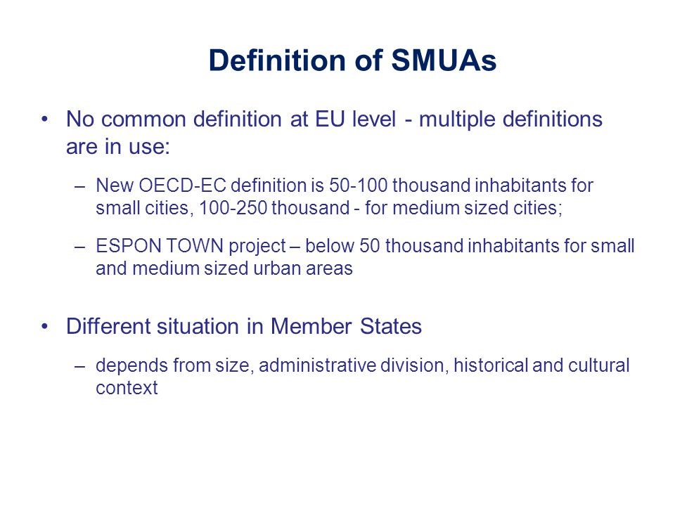 ALLEGATO N° 2 Definition of SMUAs. No common definition at EU level - multiple definitions are in use: