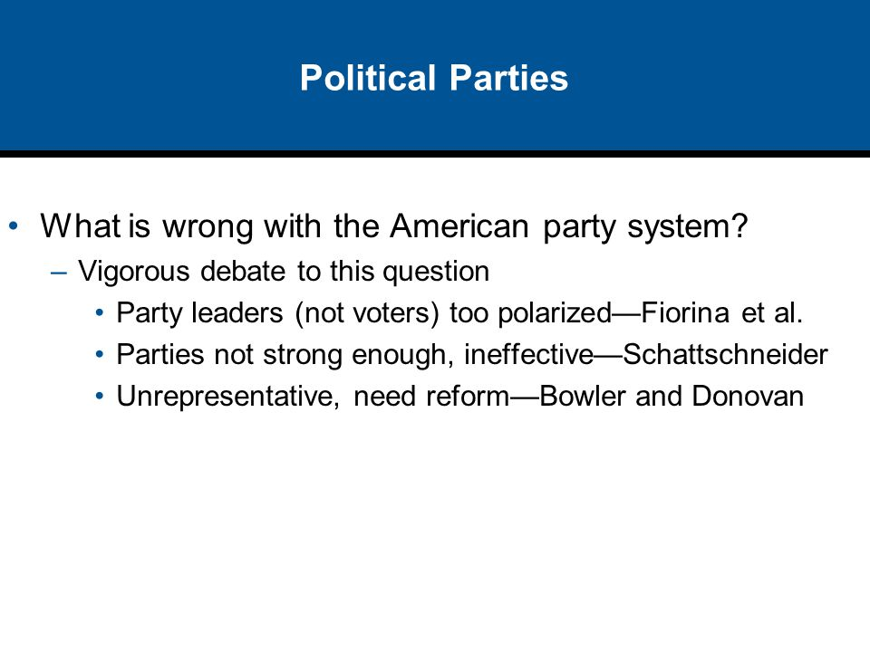 Political Parties What is wrong with the American party system