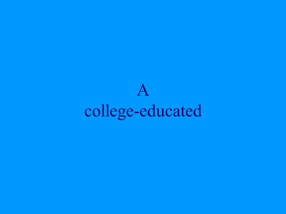 A college-educated