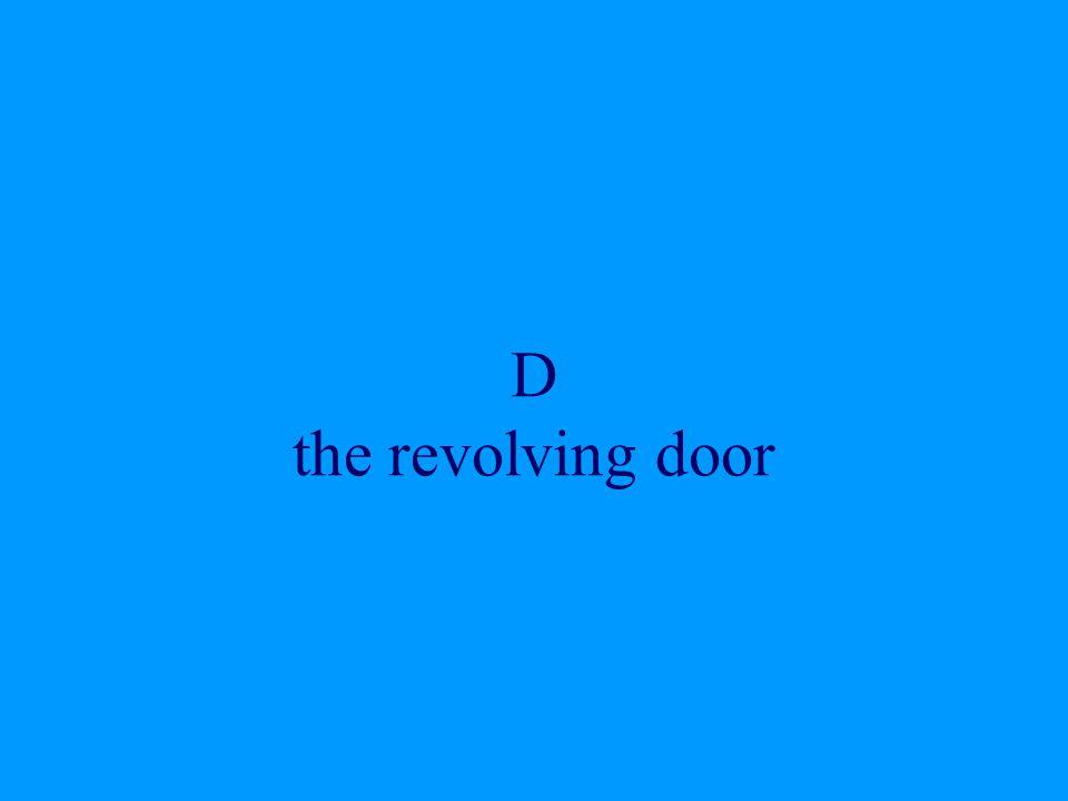 D the revolving door