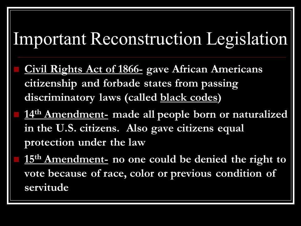 Important Reconstruction Legislation