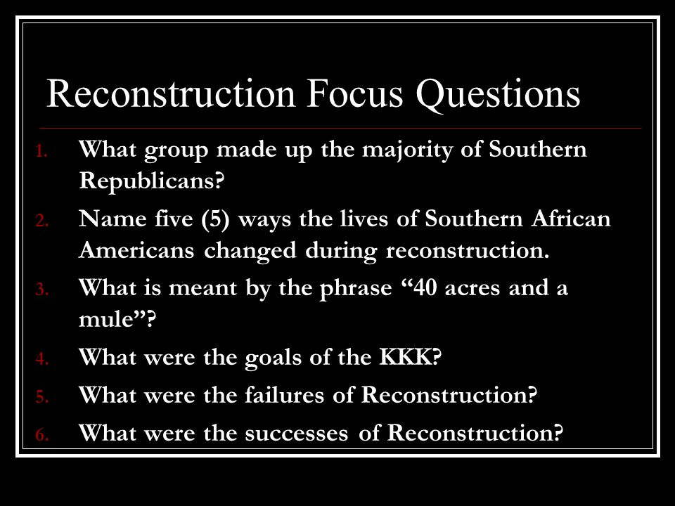 Reconstruction Focus Questions