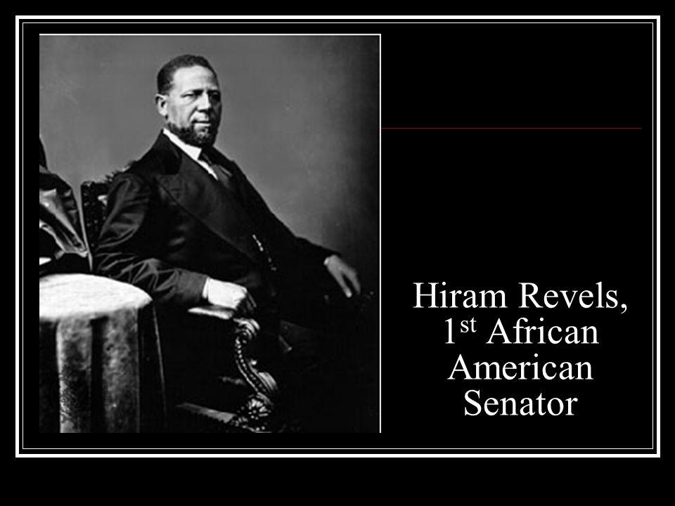 Hiram Revels, 1st African American Senator