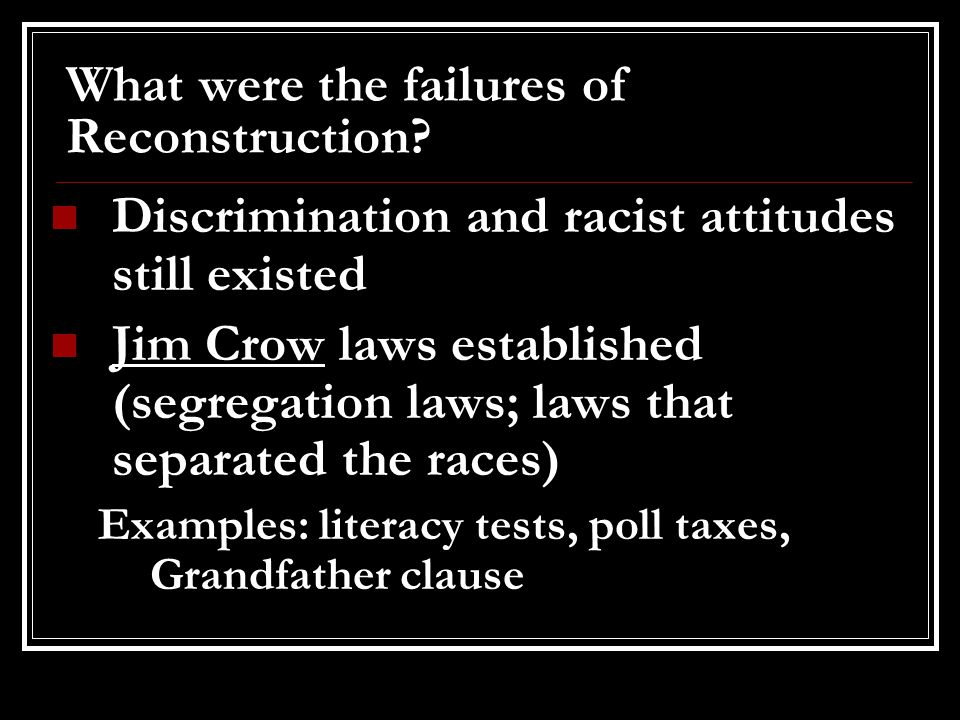 What were the failures of Reconstruction