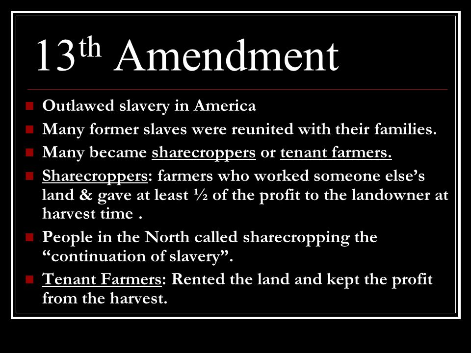 13th Amendment Outlawed slavery in America