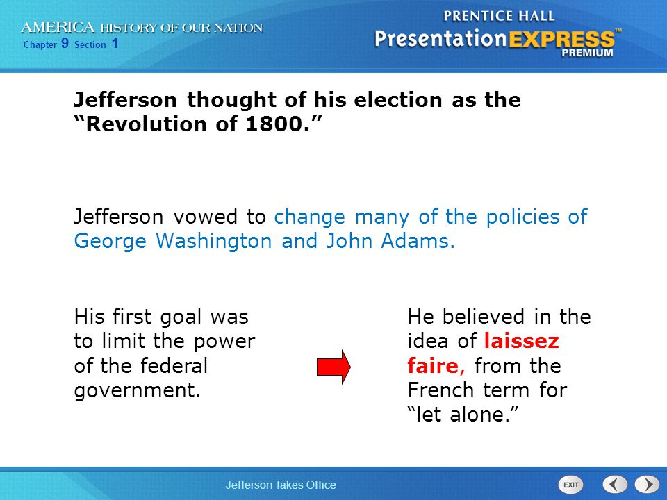 Jefferson thought of his election as the Revolution of 1800.