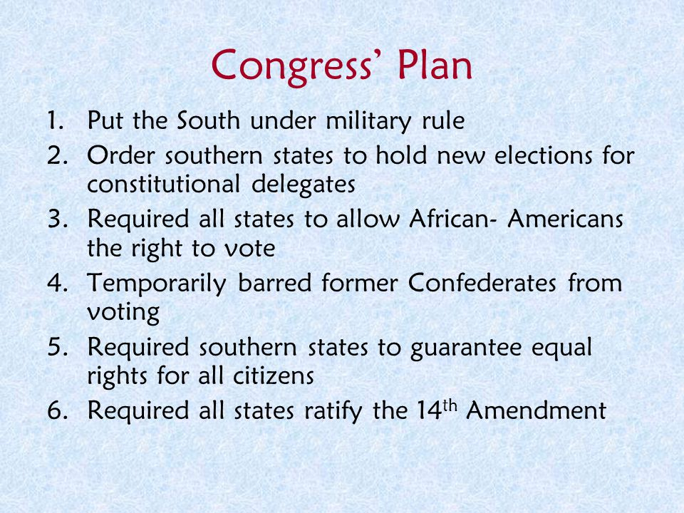 Congress' Plan Put the South under military rule