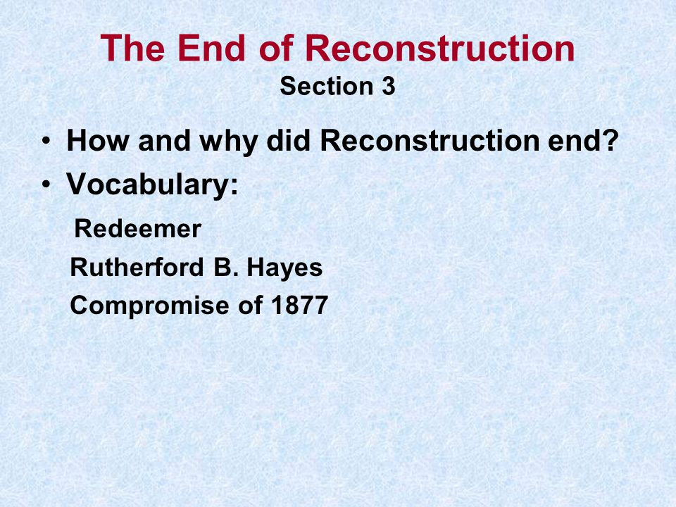 The End of Reconstruction Section 3
