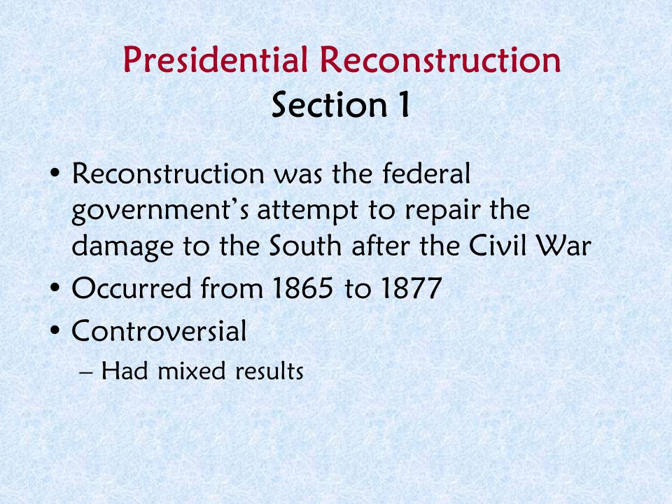 Presidential Reconstruction Section 1