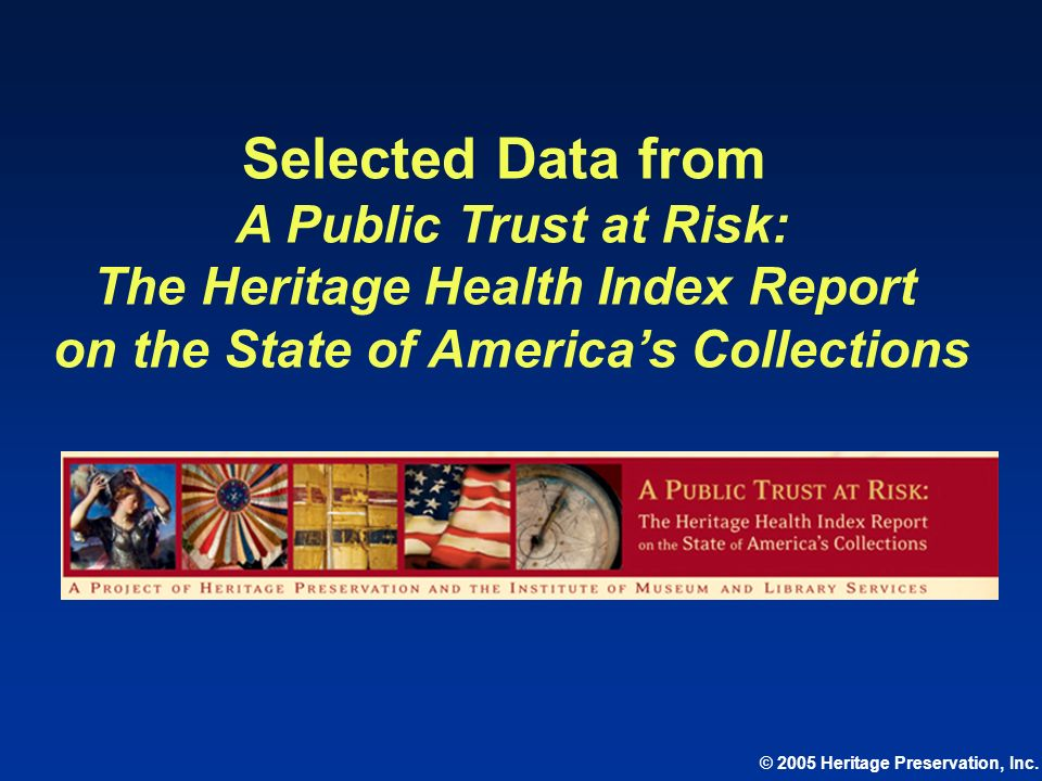 The Heritage Health Index Report on the State of America's Collections