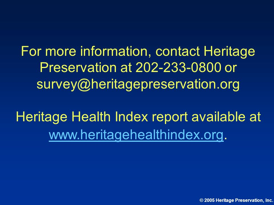 For more information, contact Heritage Preservation at or
