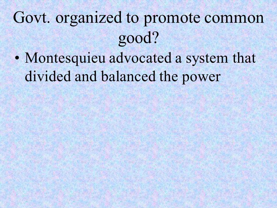 Govt. organized to promote common good