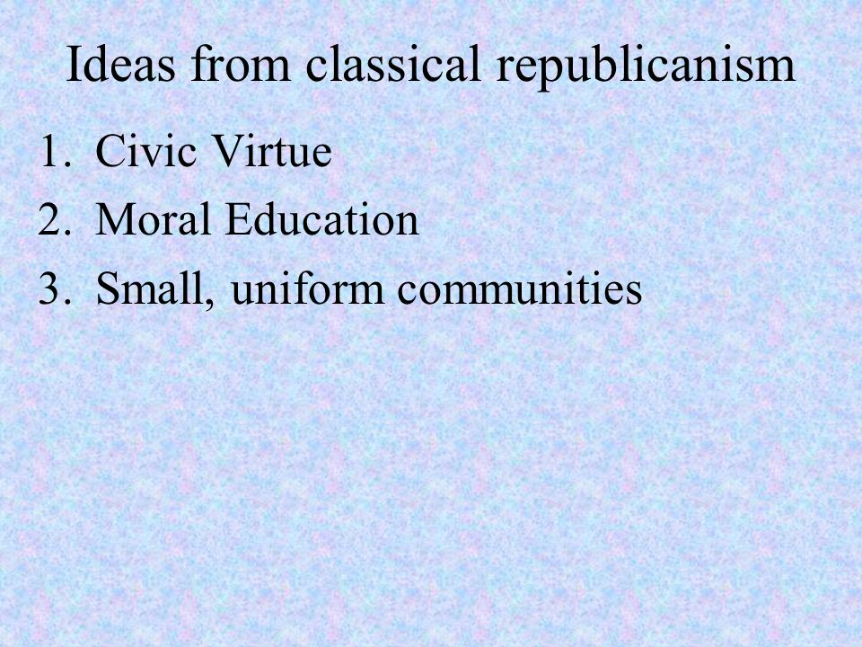 Ideas from classical republicanism