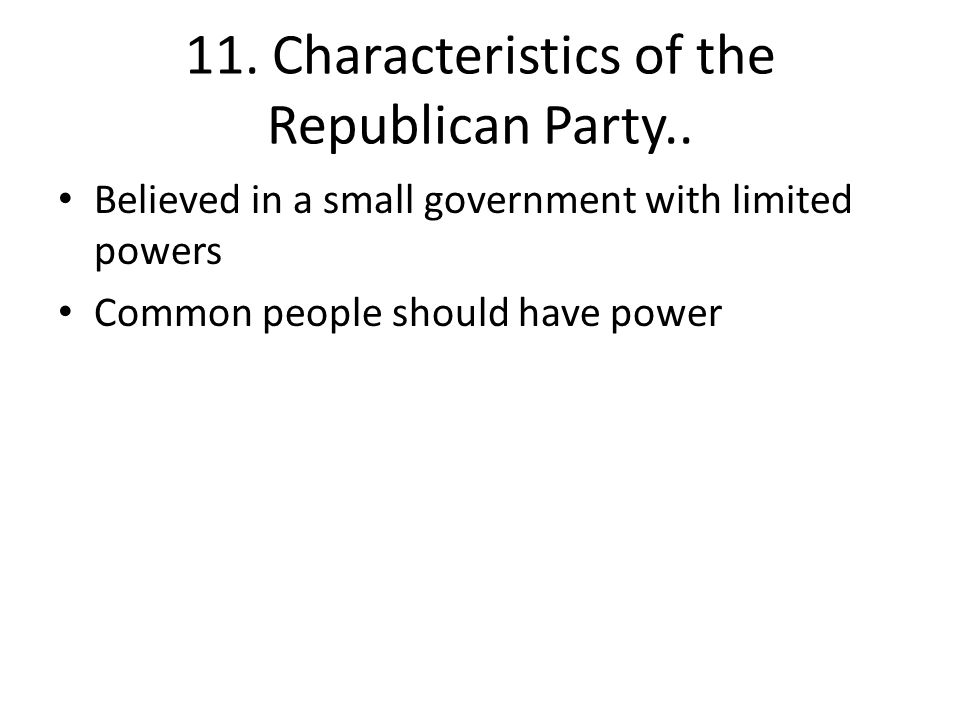 11. Characteristics of the Republican Party..