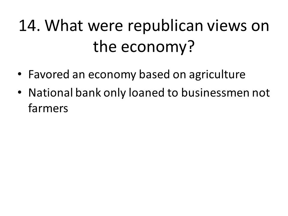14. What were republican views on the economy