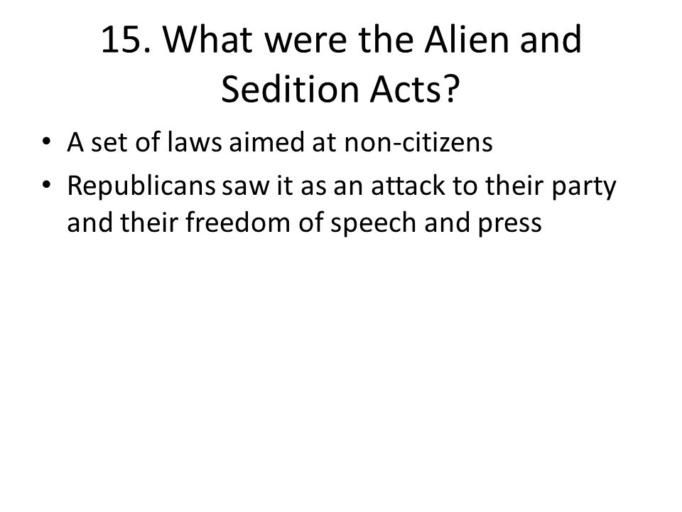 15. What were the Alien and Sedition Acts