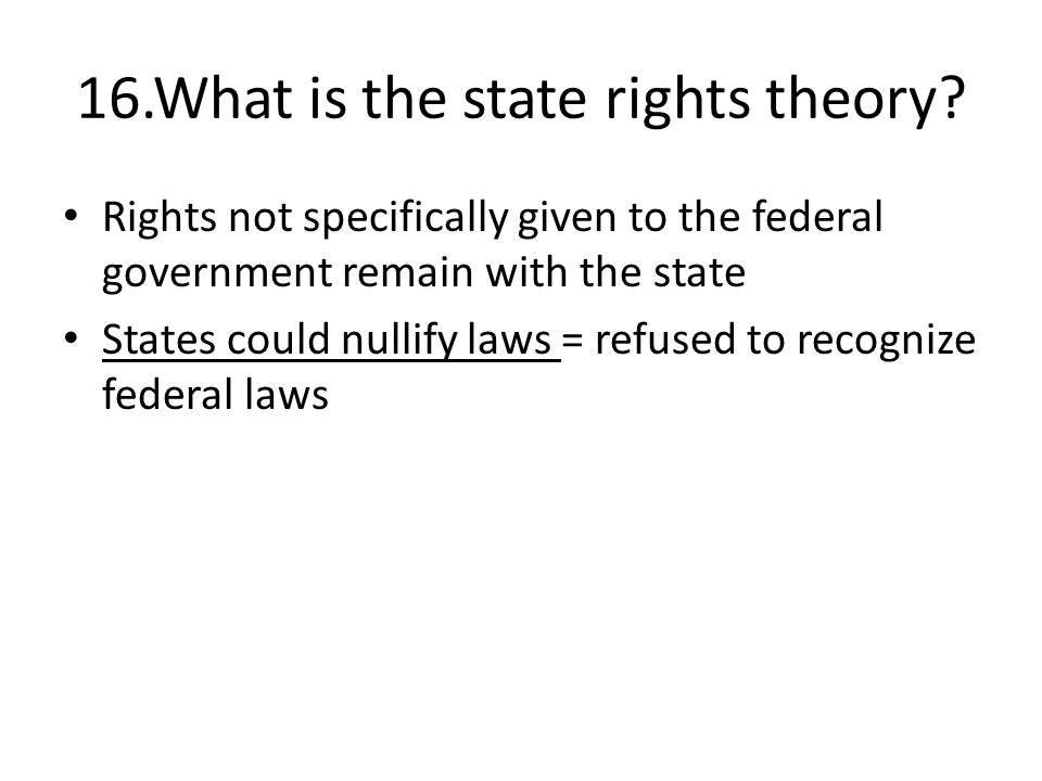16.What is the state rights theory