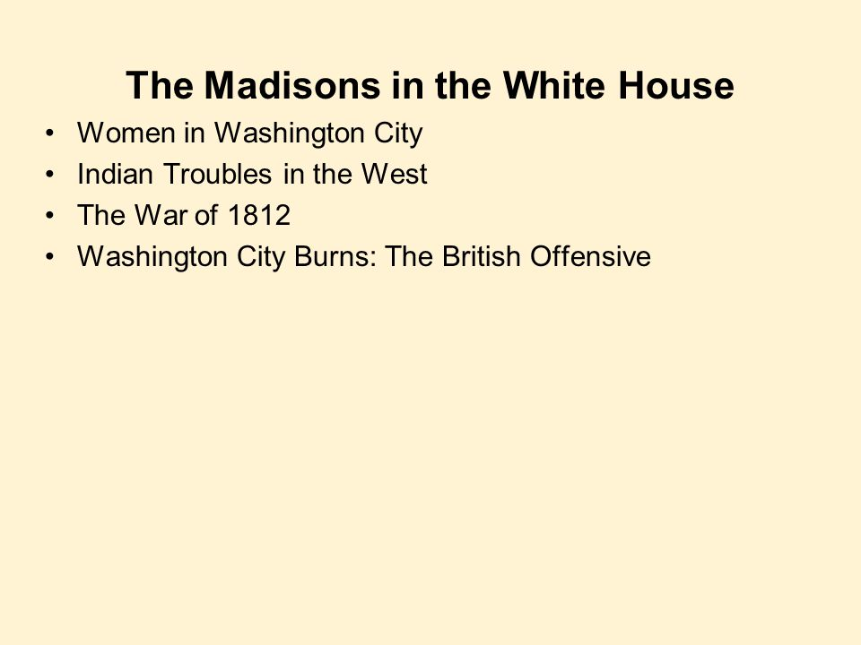 The Madisons in the White House