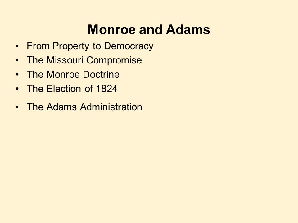 Monroe and Adams From Property to Democracy The Missouri Compromise