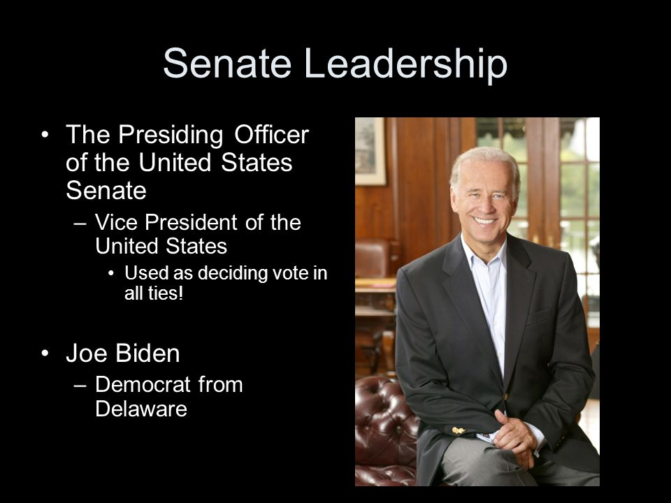 Senate Leadership The Presiding Officer of the United States Senate