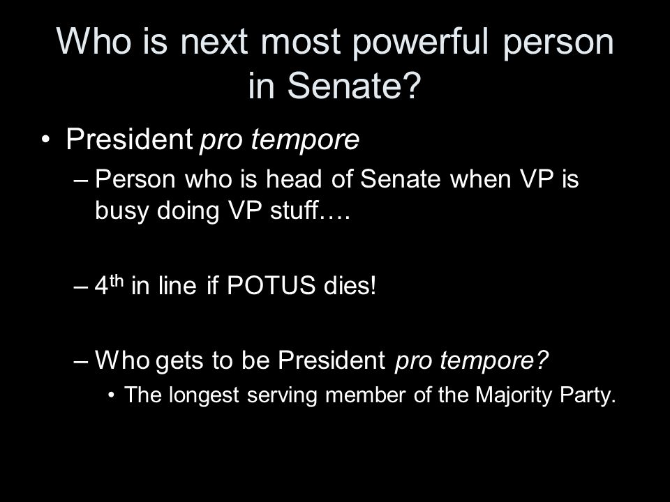 Who is next most powerful person in Senate