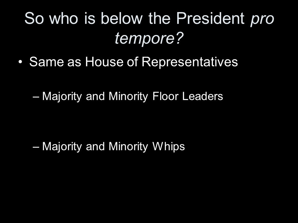 So who is below the President pro tempore