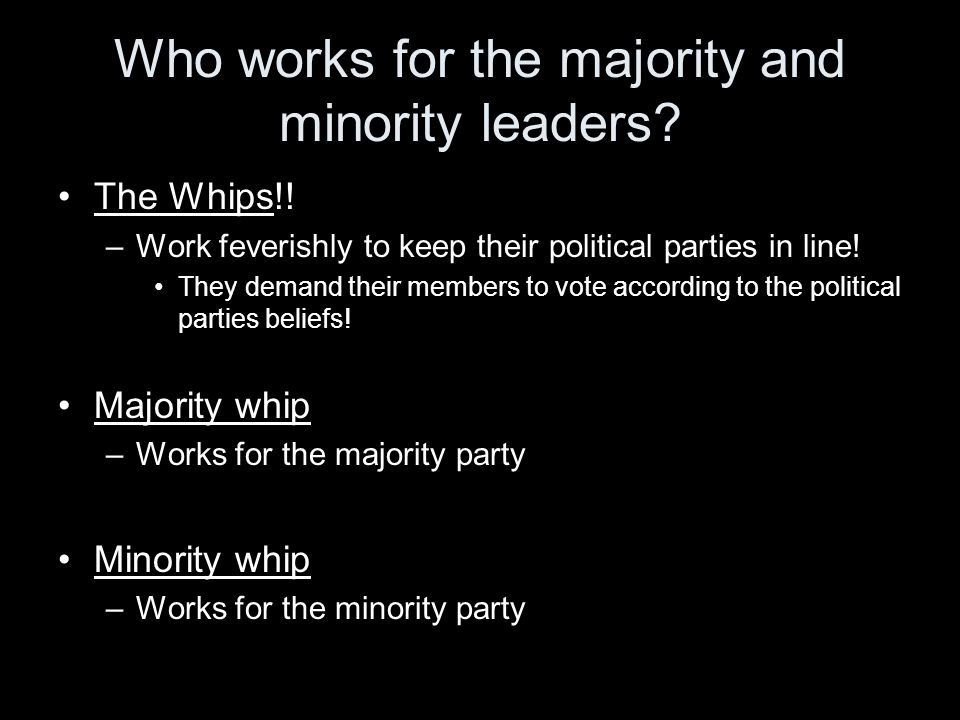 Who works for the majority and minority leaders