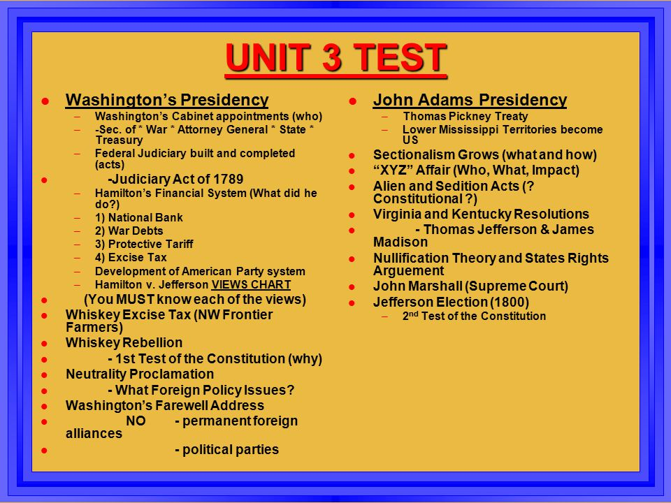 UNIT 3 TEST Washington's Presidency John Adams Presidency