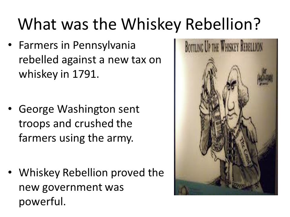 a discussion on the whiskey rebellion Write the title, whiskey rebellion on the board explain to the students that they will be participating in a mock trial simulation on the whiskey rebellion that took place in the state of pennsylvania in 1794 their objective will be to analyze the perspectives presented by both sides to determine whether the whiskey rebels were guilty of.