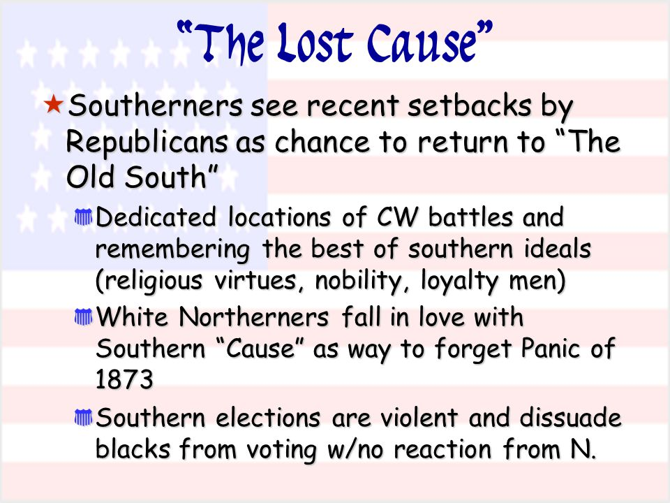The Lost Cause Southerners see recent setbacks by Republicans as chance to return to The Old South
