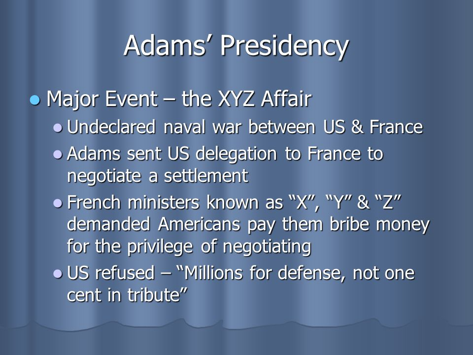 Adams' Presidency Major Event – the XYZ Affair