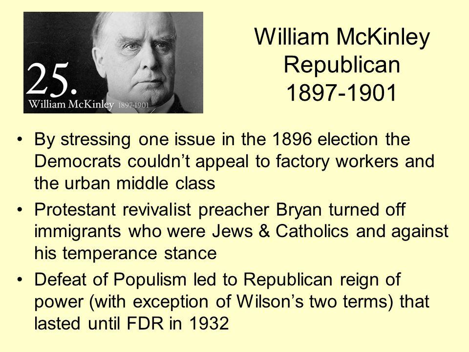 William McKinley Republican 1897-1901