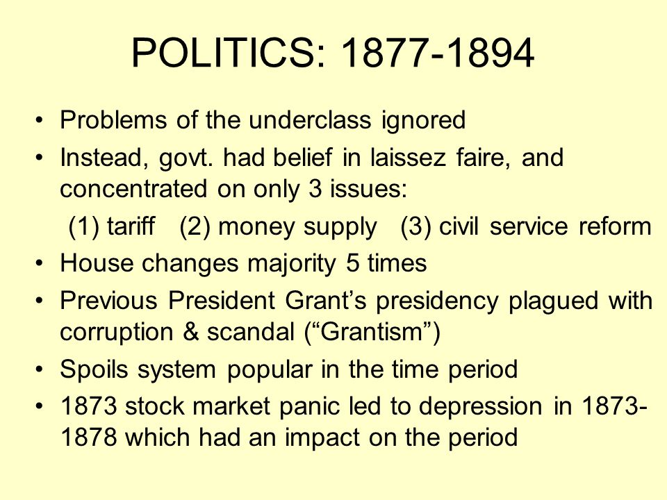 POLITICS: 1877-1894 Problems of the underclass ignored
