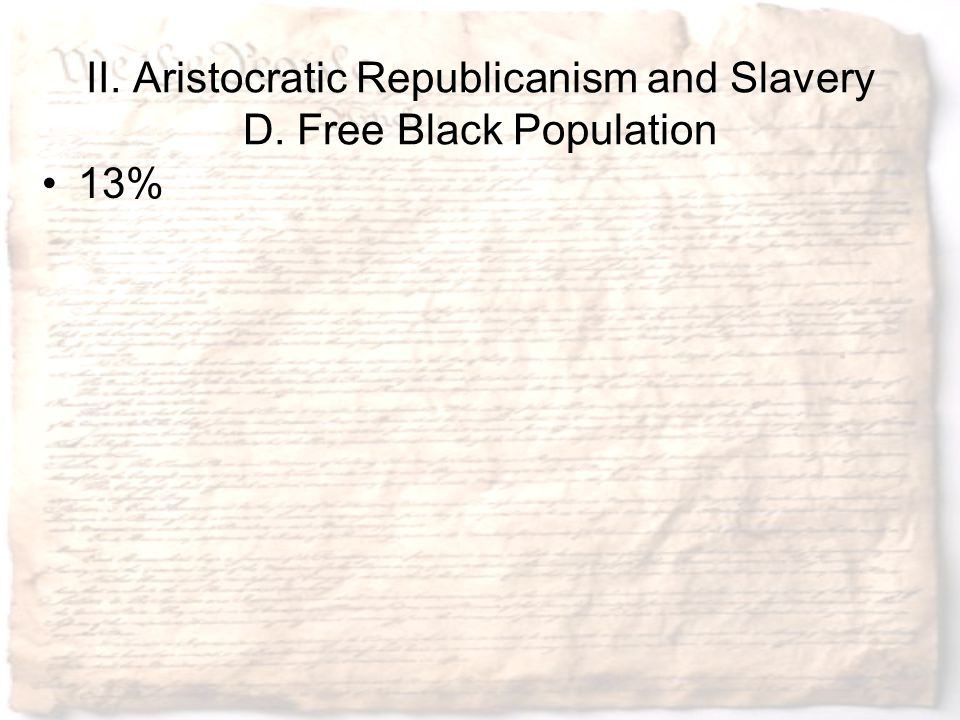 II. Aristocratic Republicanism and Slavery D. Free Black Population
