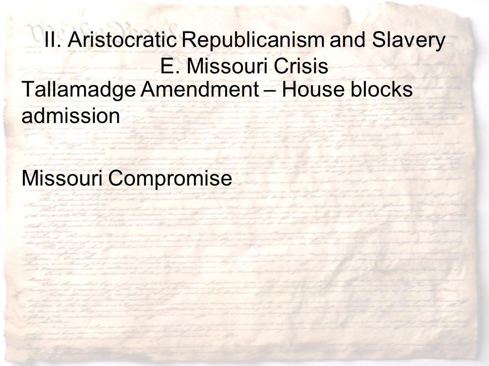 II. Aristocratic Republicanism and Slavery E. Missouri Crisis