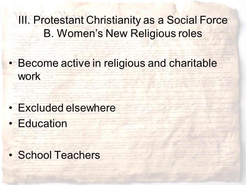 III. Protestant Christianity as a Social Force B