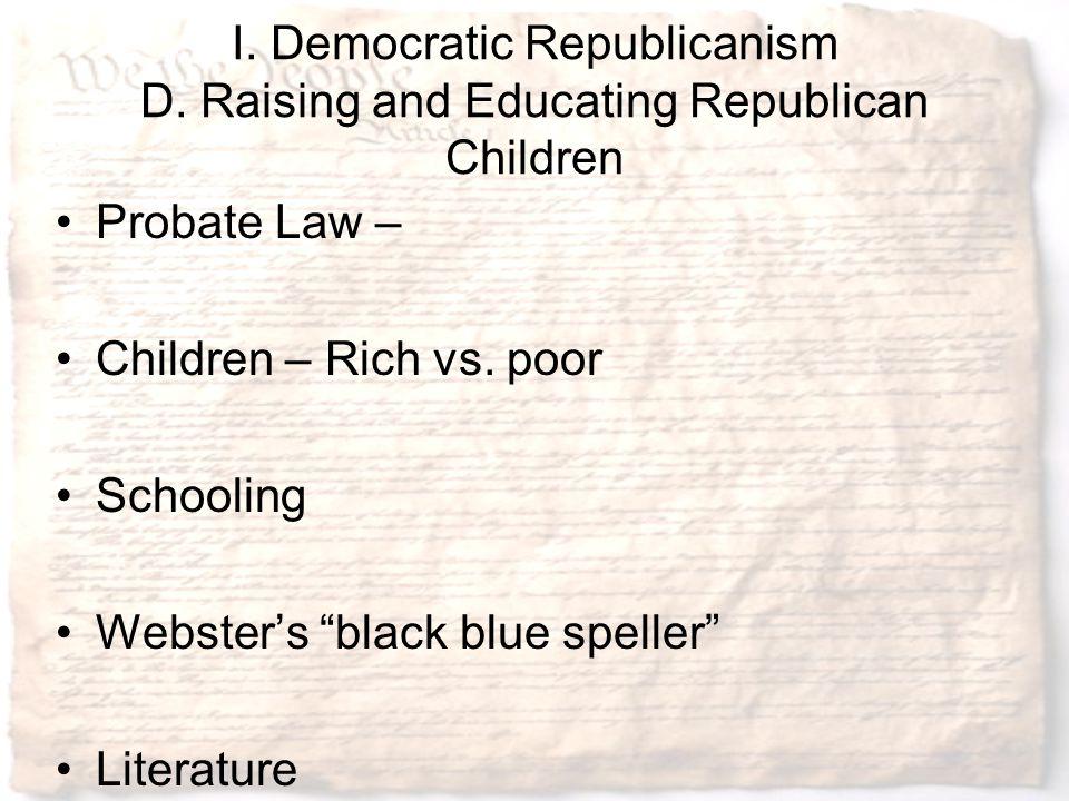 I. Democratic Republicanism D