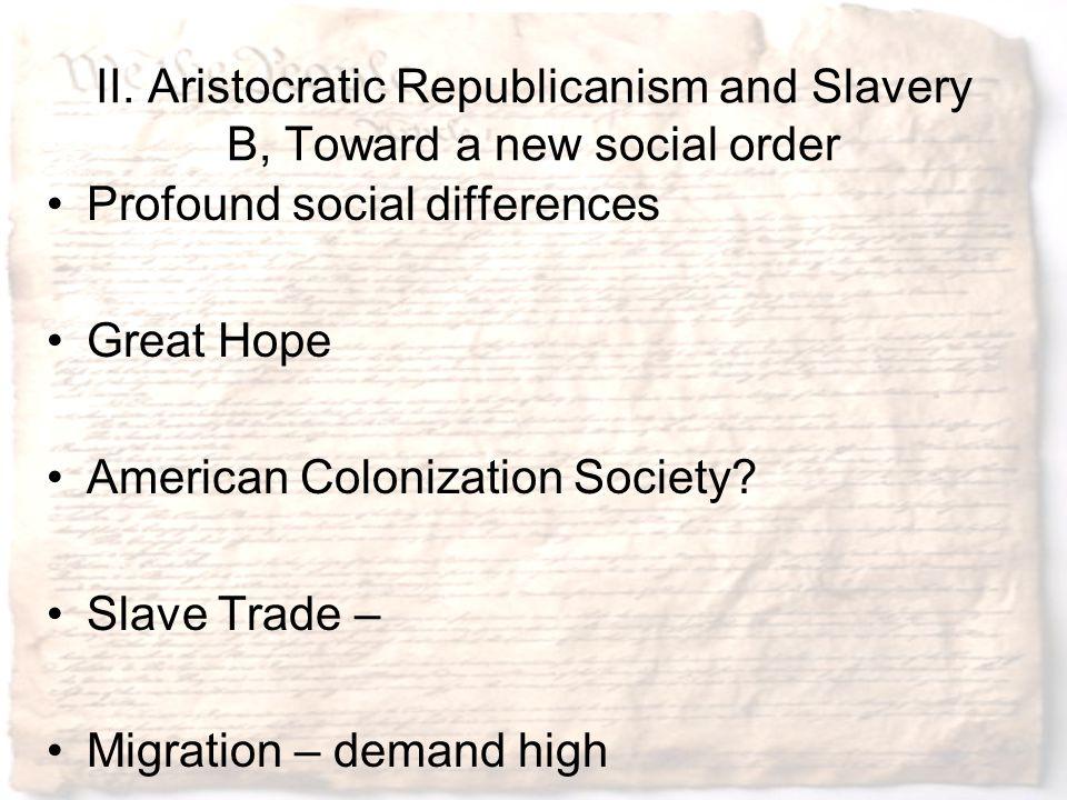 II. Aristocratic Republicanism and Slavery B, Toward a new social order
