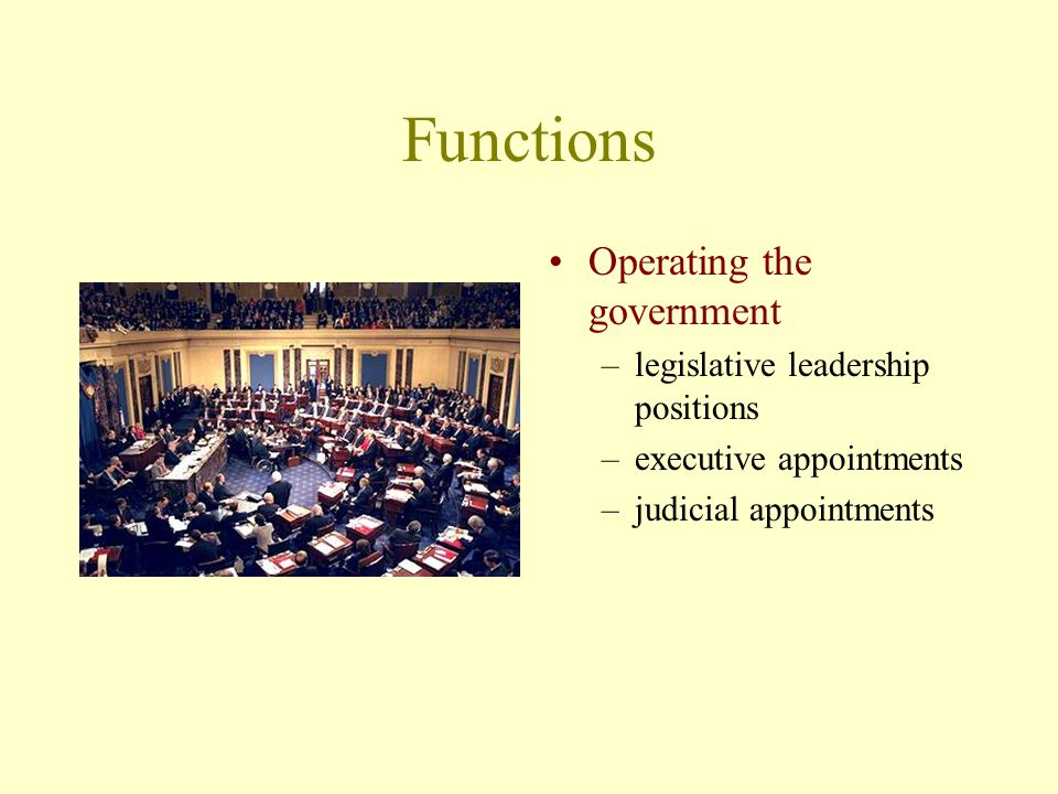 Functions Operating the government legislative leadership positions